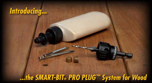 Introducing the SMART-BIT� PRO PLUG™ System for Wood!